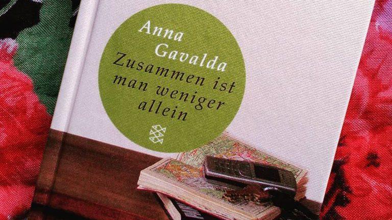 Anna Gavalda: Zusammen ist man weniger allein